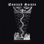 Bastard Saints – The Shape Of My Will