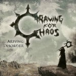 Craving For Chaos – Arising Disorder