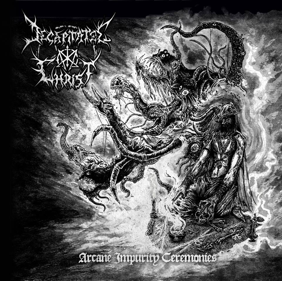 Decapitated Christ – Arcane Impurity Ceremonies