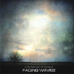 Fading Waves – The Sense Of Space