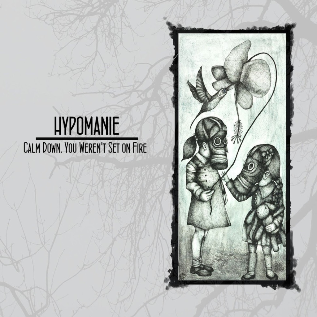 Hypomanie – Calm Down, You Weren't Set On Fire