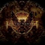Kill The Romance – For Rome & The Throne
