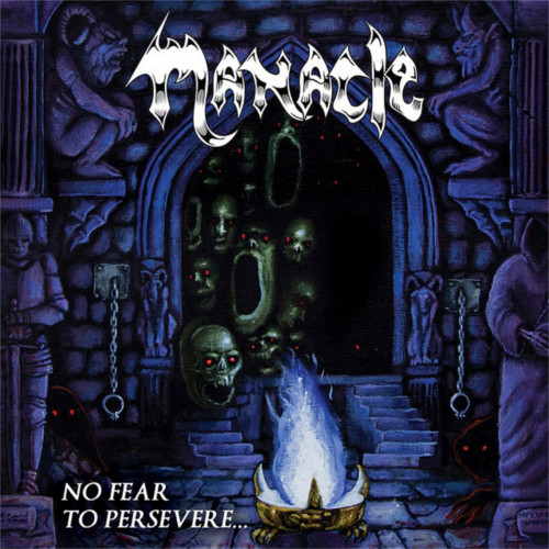 Manacle – No Fear To Persevere…
