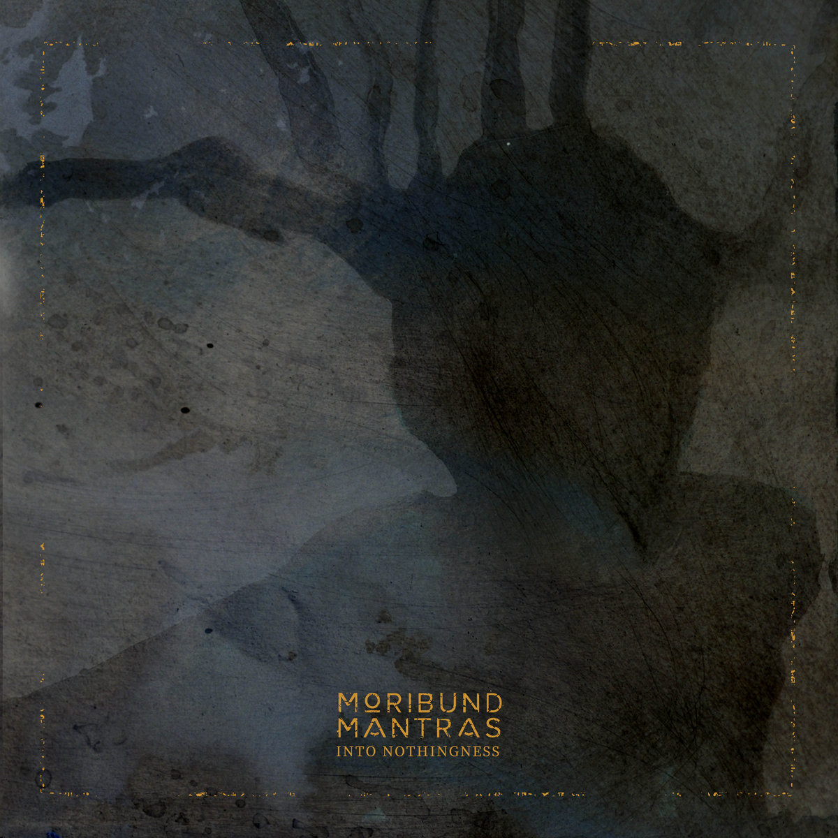 Moribund Mantras – Into Nothingness