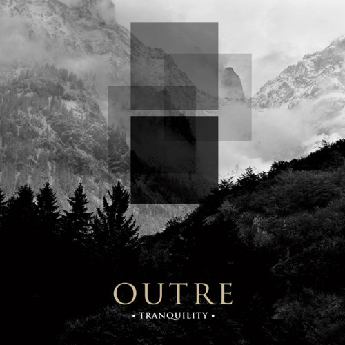 Outre – Tranquility