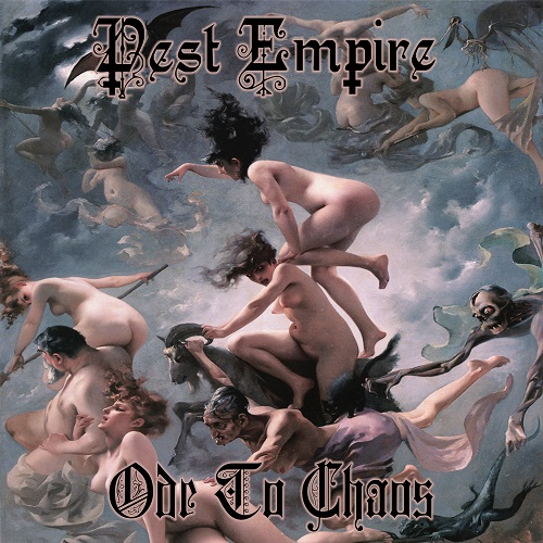 Pest Empire – Ode To Chaos