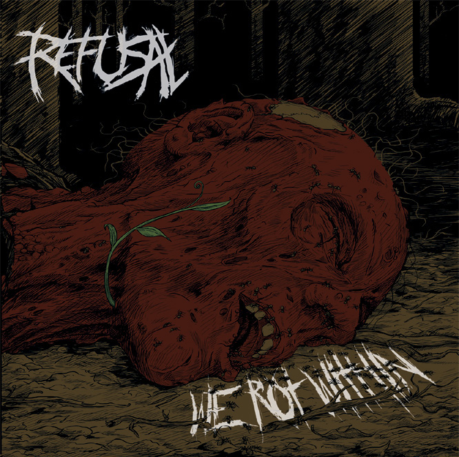 Refusal – We Rot Within
