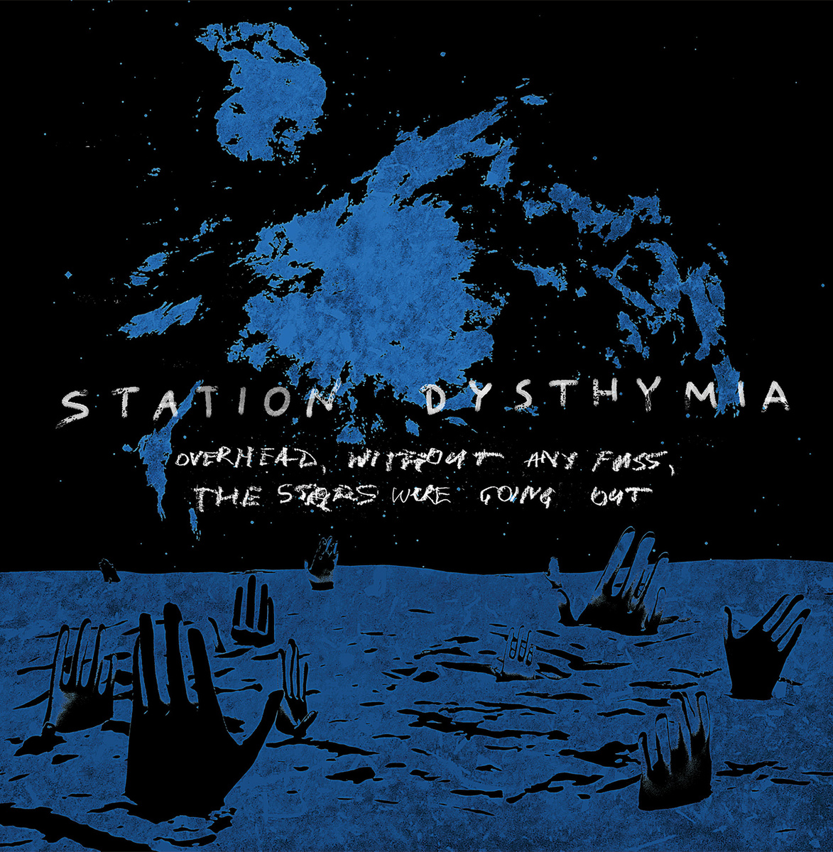 Station Dysthymia – Overhead, Without Any Fuss, the Stars Were Going Out