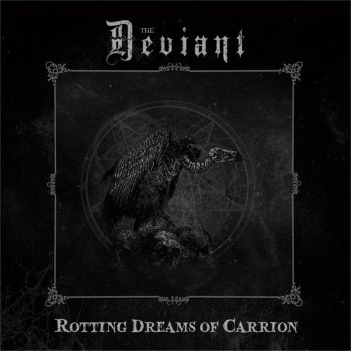 The Deviant – Rotting Dreams Of Carrion
