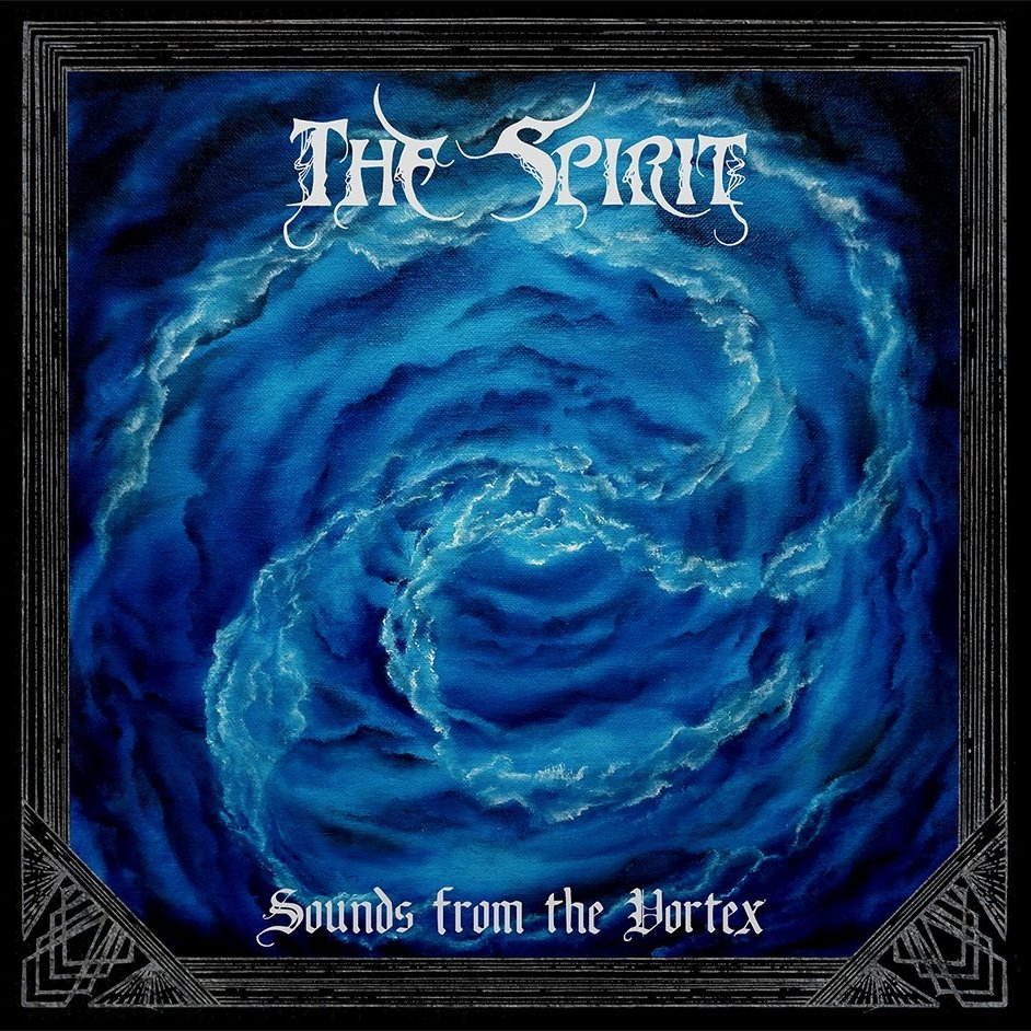 The Spirit – Sounds From The Vortex