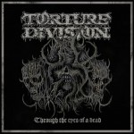 Torture Division – Through The Eyes Of A Dead