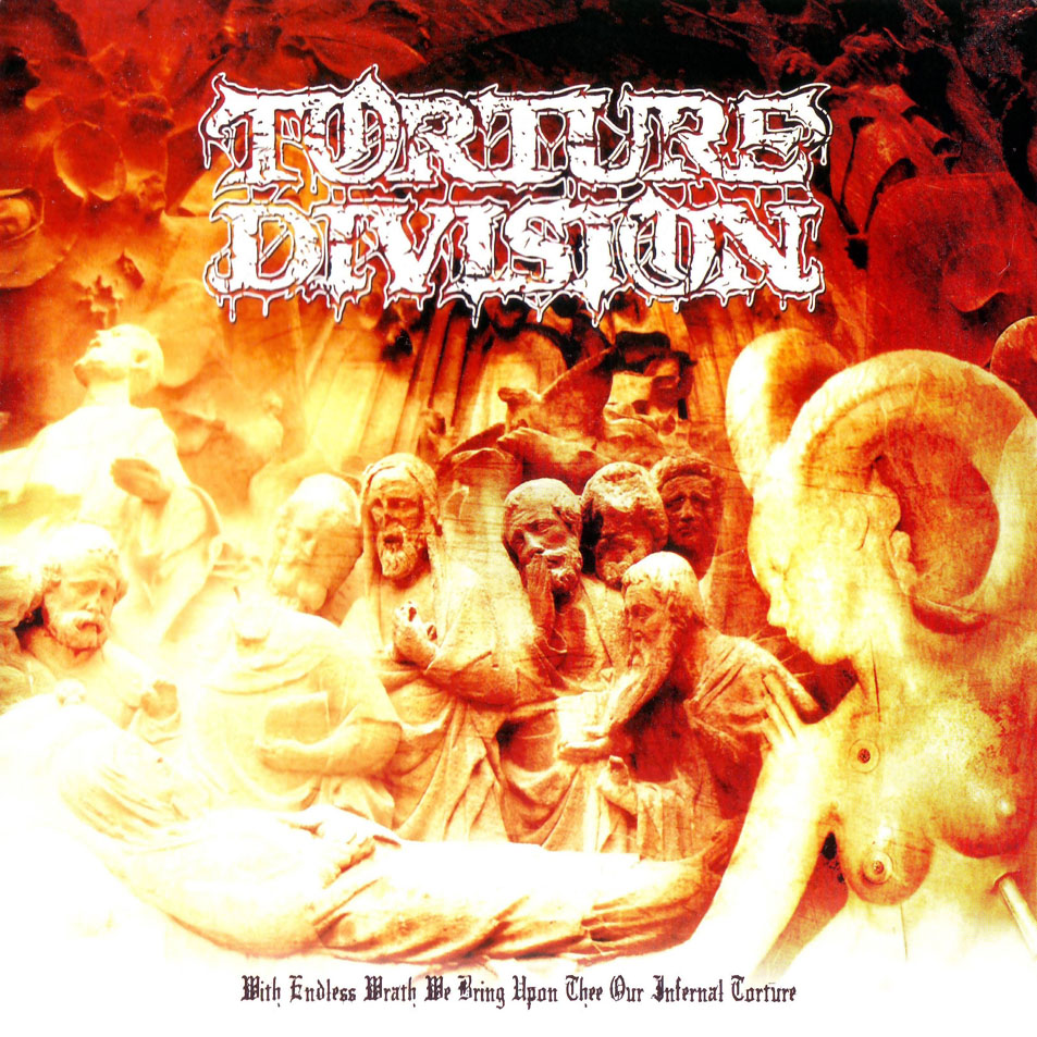 Torture Division – With Endless Wrath We Bring Upon Thee Our Infernal Torture