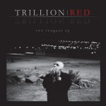 Trillion Red – Two Tounges