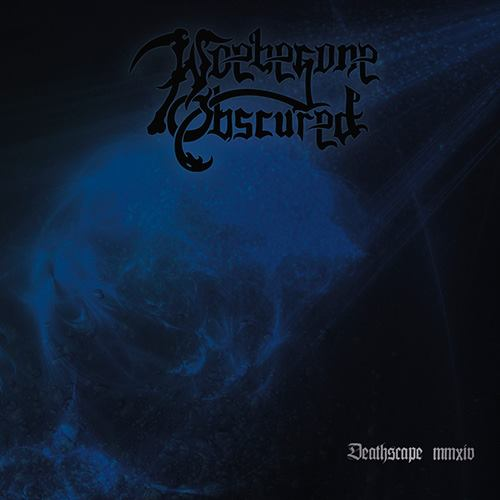 Woebegone Obscured – Deathscape MMXIV