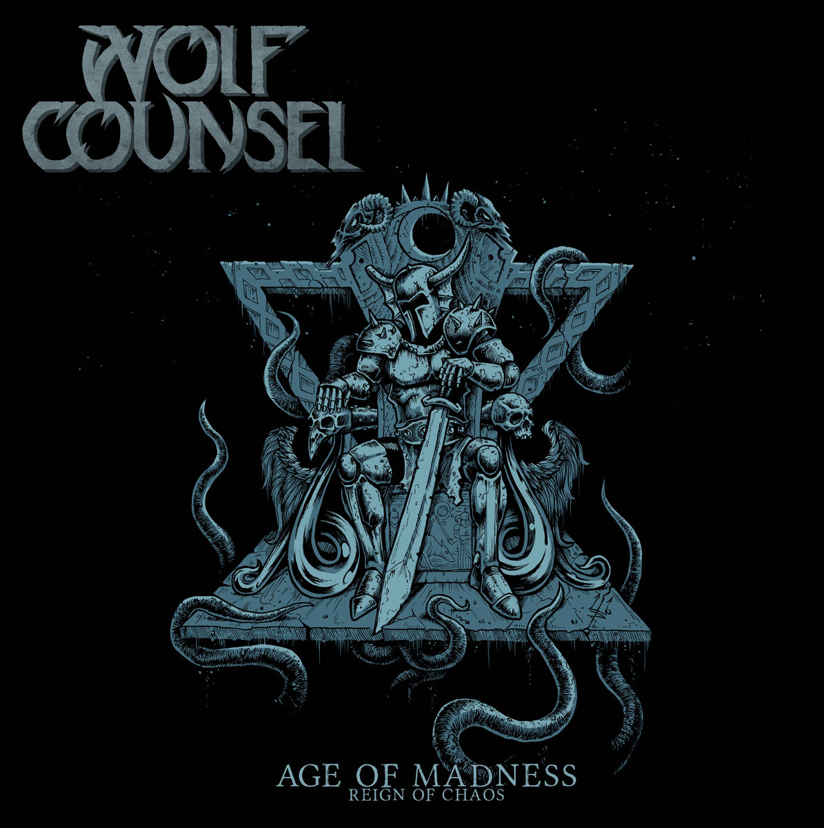 Wolf Counsel – Age Of Madness / Reign Of Chaos